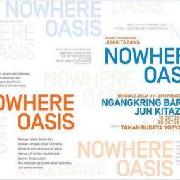 NOWHERE OASIS -Fringe Program Biennale Jogja tahun 2019
